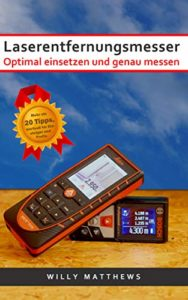 Buch von Willy Matthews: Laserentfernungsmesser - Optimal einsetzen und genau messen